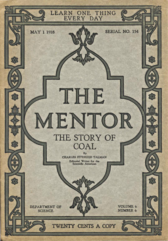 The Mentor: The Story of Coal, vol. 6, Num. 6, Serial No. 154, May 1, 1918