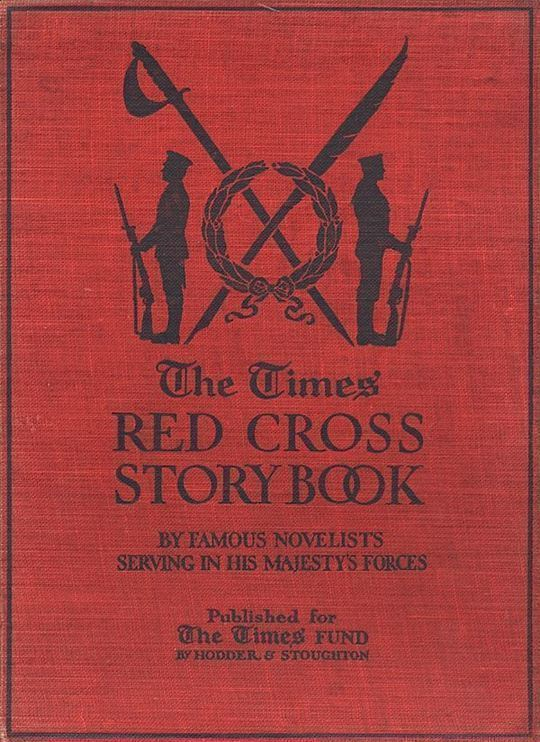 The Times Red Cross Story Book by Famous Novelists Serving in His Majesty's Forces