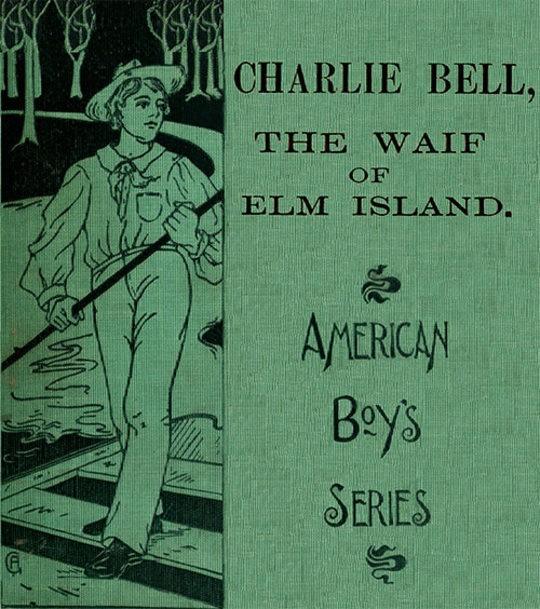 Charle Bell, The Waif of Elm Island