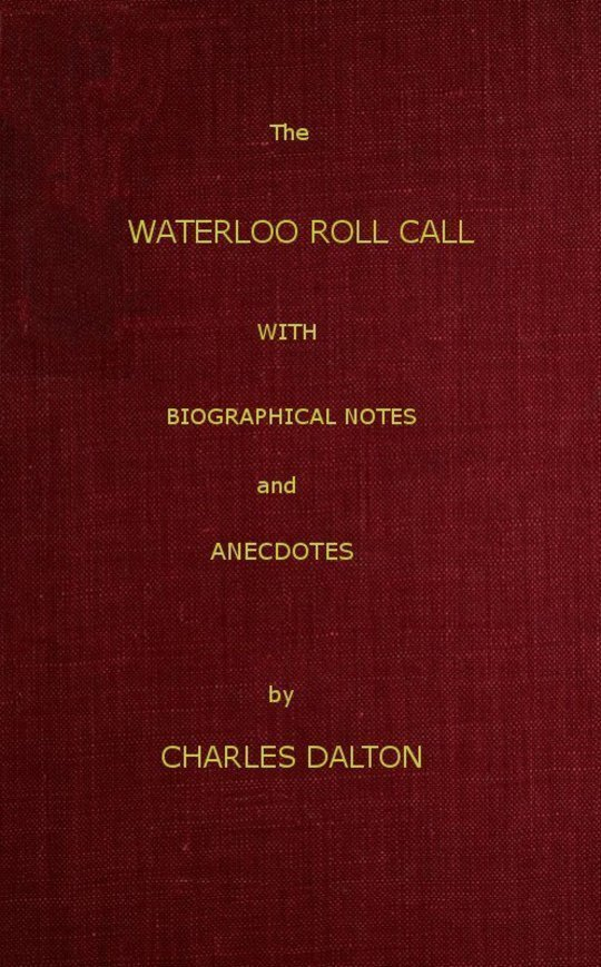 The Waterloo Roll Call With Biographical Notes and Anecdotes