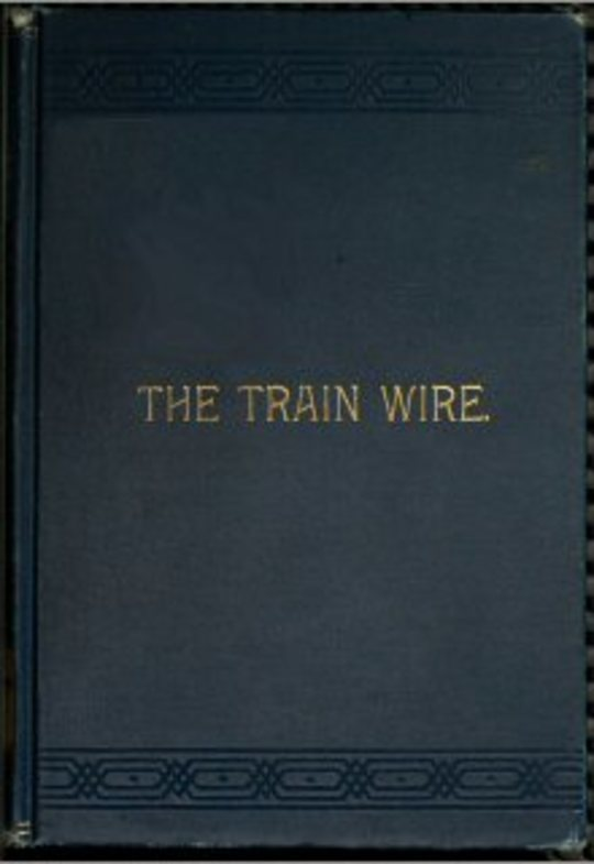 The Train Wire A Discussion of the Science of Train Dispatching (Second Edition)