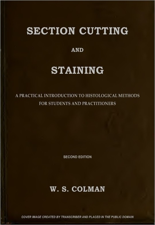Section Cutting and Staining A practical introduction to histological methods for students and practitioners