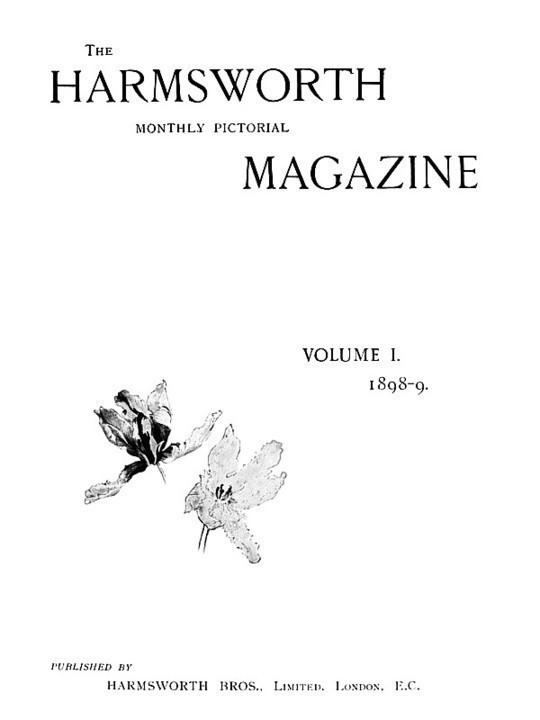The Harmsworth Magazine, Vol. 1, 1898-1899, No. 4