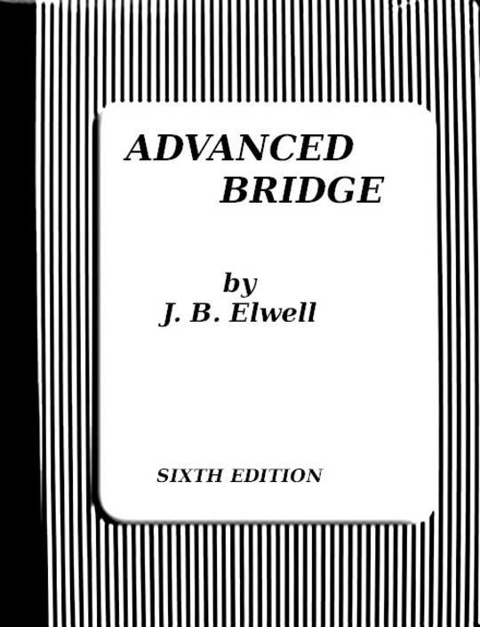 Bridge; its Priciples and Rules of Play with Illustrative Hands and the Club Code of Bridge Laws