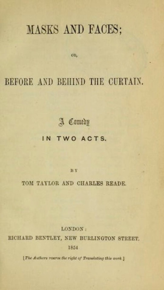 Mask and Faces, or, Before and Behind the Curtain A Comedy in Two Acts