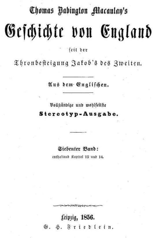 Geschichte von England seit der Thronbesteigung Jakob's des Zweiten. Siebenter Band: enthaltend Kapitel 13 und 14.