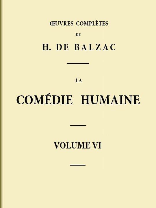 La Comédie humaine volume VI Scènes de la vie de Province - Tome II