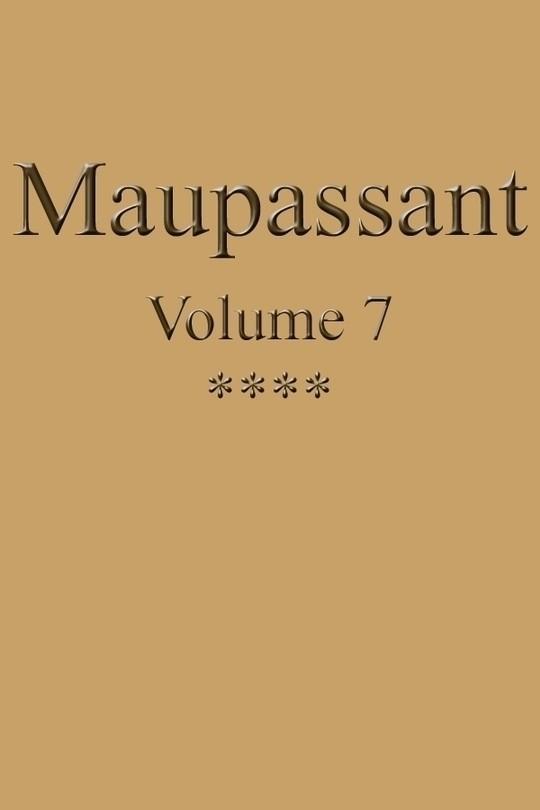 Oeuvres complètes de Guy de Maupassant - volume 7