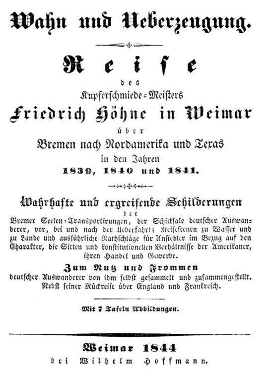 Wahn und Ueberzeugung Reise des Kupferschmiede-Meisters Friedrich Höhne in Weimar über Bremen nach Nordamerika und Texas in den Jahren 1839, 1840 und 1841.