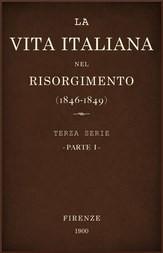 La vita Italiana nel Risorgimento (1846-1849), parte I Terza serie - Lettere, scienze e arti