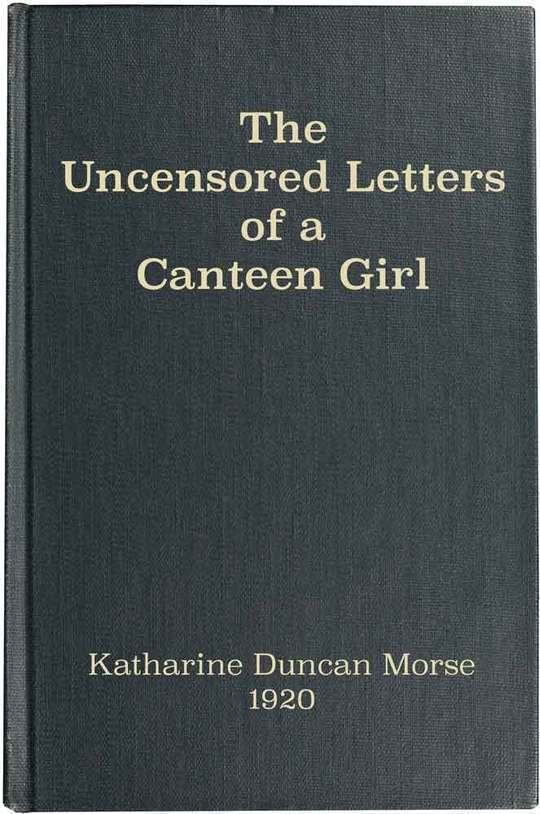 The Uncensored Letters of a Canteen Girl