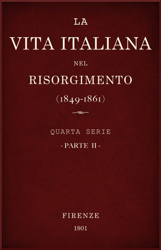 La vita Italiana nel Risorgimento (1849-1861), parte II Quarta serie - Storia e letteratura