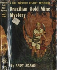 Brazilian Gold Mine Mystery A Biff Brewster Mystery Adventure