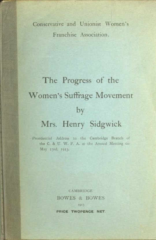 The Progress of the Women's Suffrage Movement Presidential Address to the Cambridge Branch of the C. & U. W. F. A. at the Annual Meeting on May 23rd, 1913