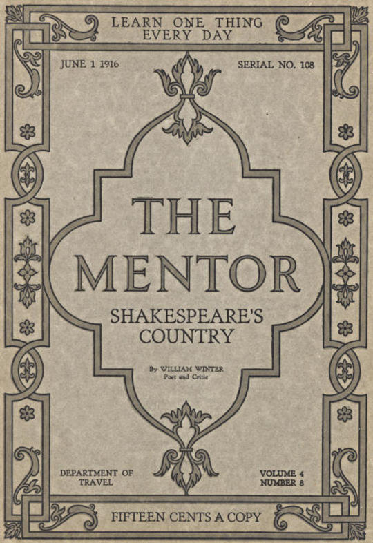 The Mentor: Shakespeare's Country, Vol. 4, Num. 8, Serial No. 108, June 1, 1916