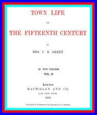 Town Life in the Fifteenth Century, Volume 2 (of 2)