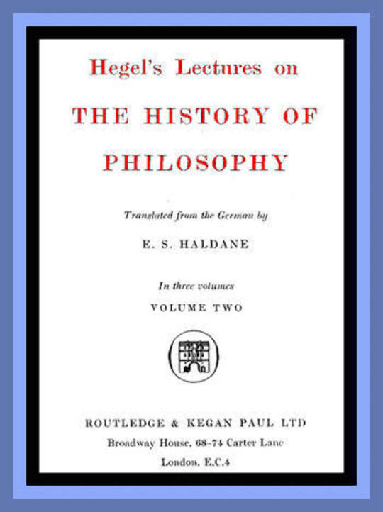 Hegel's Lectures on the History of Philosophy: Volume Two (of 3)