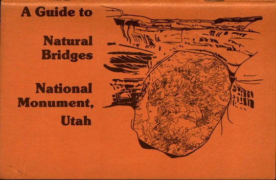 A Guide to Natural Bridges National Monument, Utah