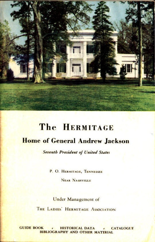 The Hermitage Home of General Andrew Jackson