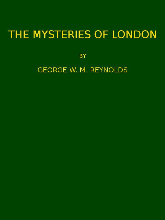 The Mysteries of London, v. 4/4 Volume II, Second Series