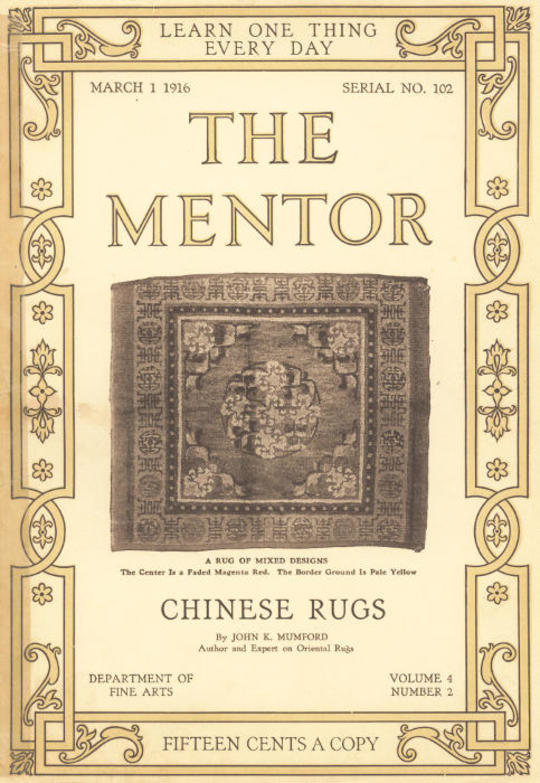 The Mentor: Chinese Rugs, Vol. 4, Num. 2, Serial No. 102, March 1, 1916