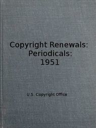 Copyright Renewals: Periodicals: 1951