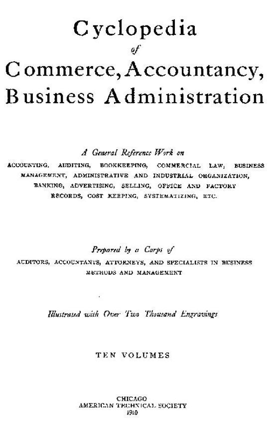 Cyclopedia of Commerce, Accountancy, Business Administration, Volume 5 (of 10)