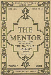 The Mentor: The National Gallery—London, Vol. 4, Num. 4, Serial No. 104, April 1, 1916 Great Galleries of the World