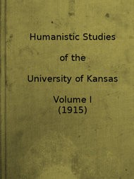 Humanistic Studies of the University of Kansas, Vol. 1