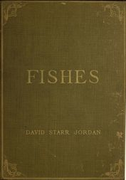 A Guide to the Study of Fishes, Volume 2 (of 2)