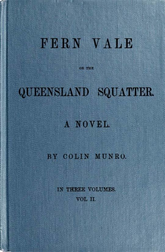 Fern Vale, Volume 2 (of 3) or the Queensland Squatter