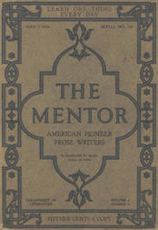 The Mentor: American Pioneer Prose Writers, Vol. 4, Num. 6, Serial No. 106, May 1, 1916