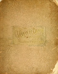 The Vision of Dante A story for little children and a talk to their mothers (Second Edition)