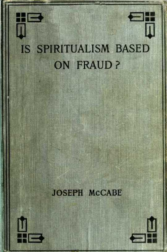 Is Spiritualism Based on Fraud?