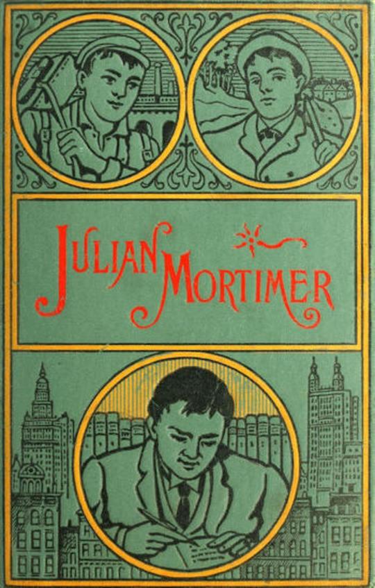 Julian Mortimer A Brave Boy's Struggle for Home and Fortune