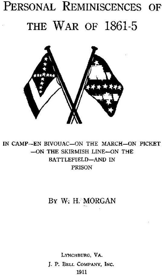 Personal Reminiscences of the War of 1861-5 In Camp—en Bivouac—on the March—on Picket—on the Skirmish Line—on the Battlefield—and in Prison
