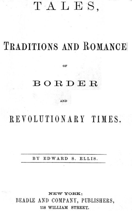 Tales, Traditions and Romance of Border and Revolutionary Times