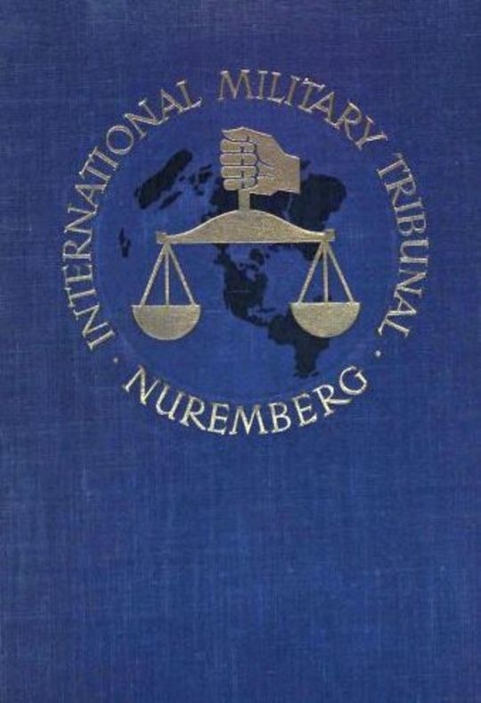 Trial of the Major War Criminals Before the International Military Tribunal, Volume II Nuremburg 14 November 1945-1 October 1946