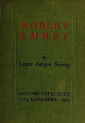 Robert Emmet A Survey of His Rebellion and of His Rebellion
