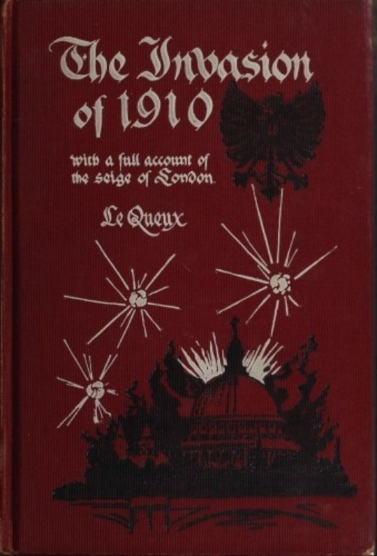 The Invasion of 1910 with a full account of the siege of London