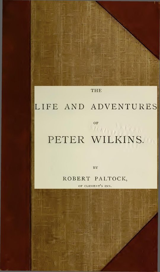 The Life and Adventures of Peter Wilkins, Complete Volumes One and Two