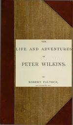 The Life and Adventures of Peter Wilkins, Volume II