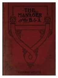 The Manager of The B. & A. A Novel