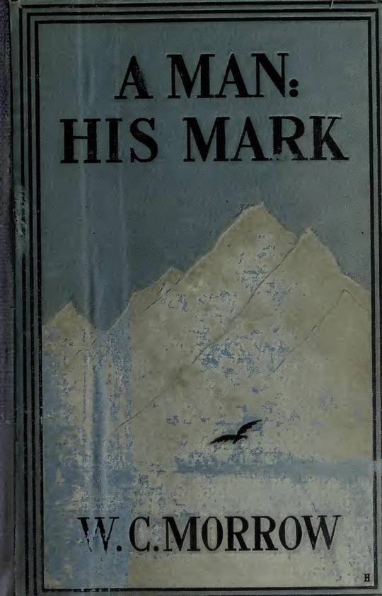 A Man: His Mark A Romance, Second Edition