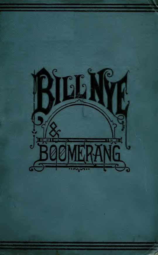 Bill Nye and Boomerang Or, The Tale of a Meek-Eyed Mule, and Some Other Literary Gems