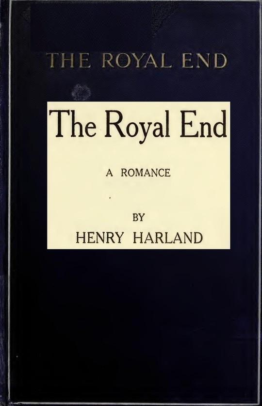 The Royal End A Romance