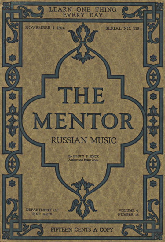 The Mentor: Russian Music, Vol. 4, Num. 18, Serial No. 118, November 1, 1916