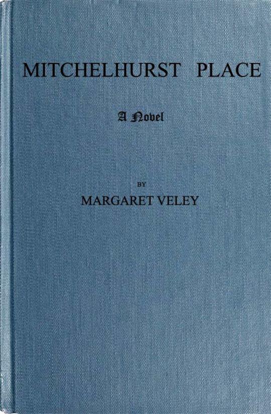 Mitchelhurst Place, Vol. II A Novel