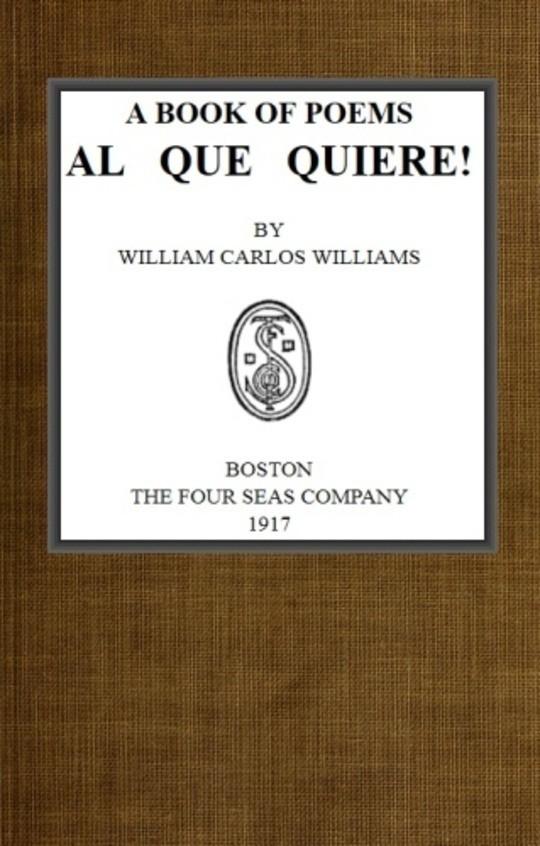 Al Que Quiere! A Book of Poems