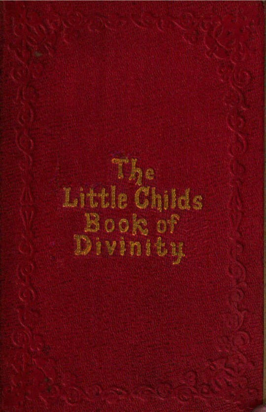 The Little Child's Book of Divinity or Grandmamma's Stories about Bible Doctines
